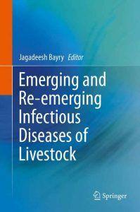 Hayvancılıkta Yeni ve Yeni Gelişen Enfeksiyöz Hastalıklar